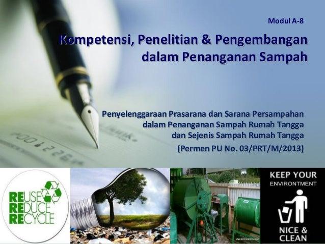 Kompetensi, Penelitian & Pengembangan dalam Penanganan Sampah Penyelenggaraan Prasarana dan Sarana Persampahan dalam Penan...