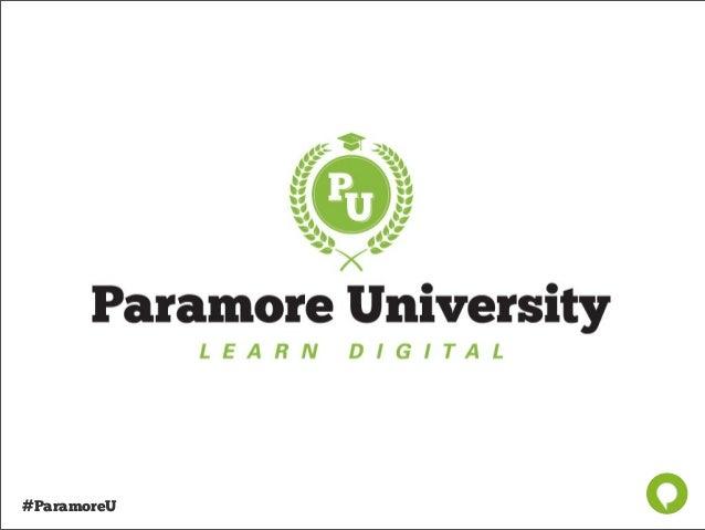 Paramore University Spring 2013 - 12 Steps to Digital Sanity