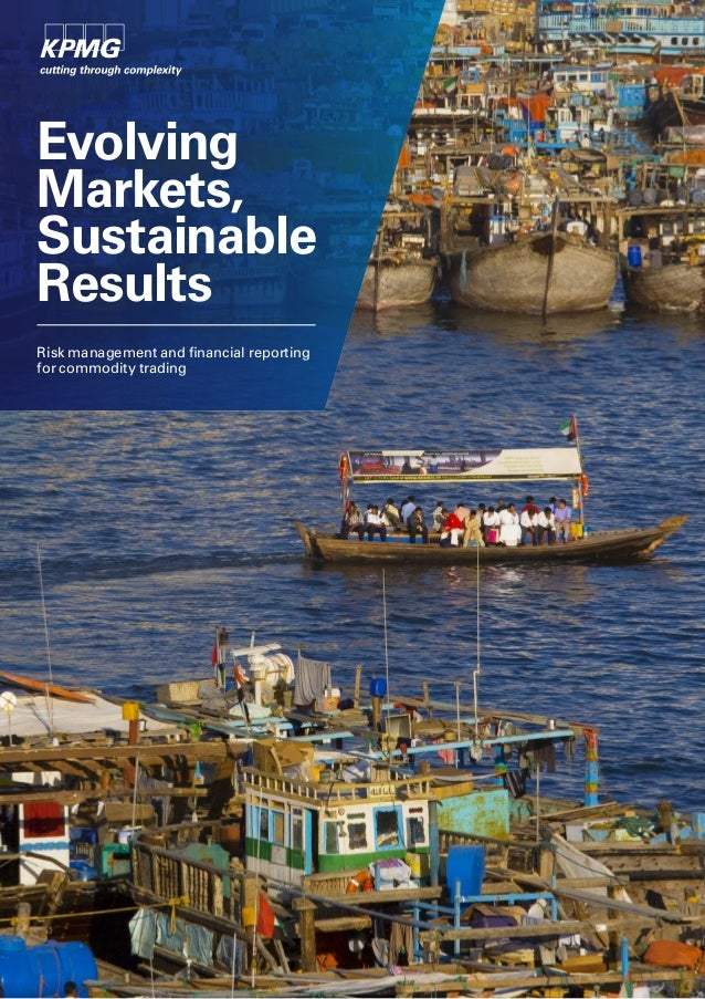 EvolvingMarkets,SustainableResultsRisk management and financial reportingfor commodity trading