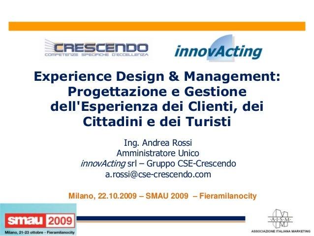 Experience Design & Management: Progettazione e Gestione dell'Esperienza dei Clienti, dei Cittadini e dei Turisti Ing. And...