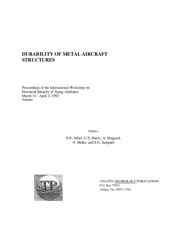DURABILITY OF METAL AIRCRAFTSTRUCTURESProceedings of the International Workshop onStructural Integrity of Aging AirplanesM...