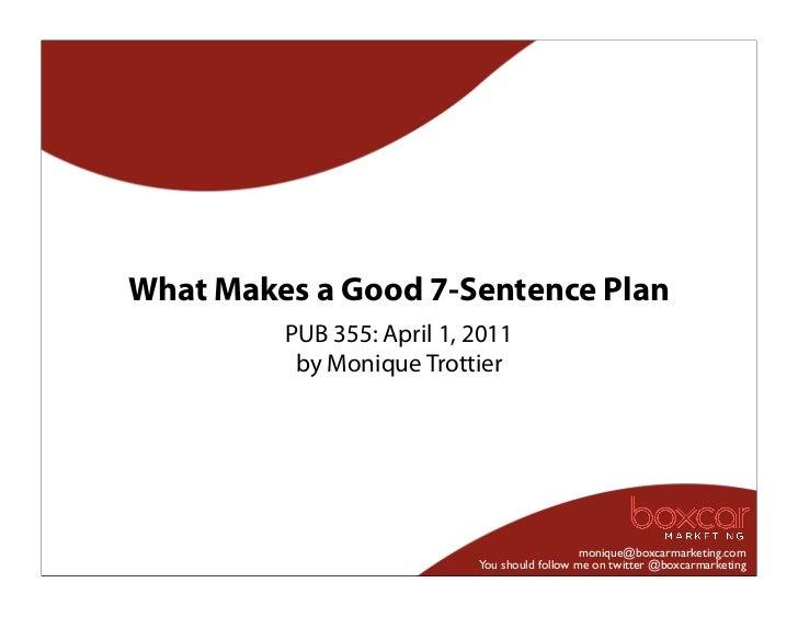 What Makes a Good 7-Sentence Plan         PUB 355: April 1, 2011          by Monique Trottier                             ...