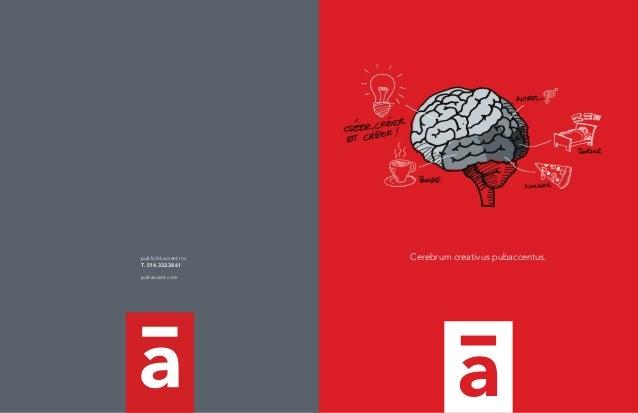 Cerebrum creativus pubaccentus.  publicité accent inc.  T. 514.332.3861  pubaccent.com