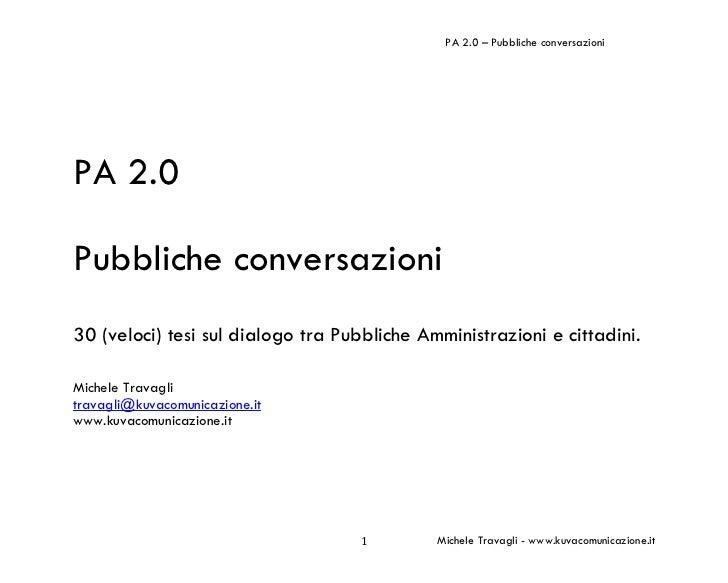 PA 2.0 – Pubbliche conversazioni     PA 2.0  Pubbliche conversazioni 30 (veloci) tesi sul dialogo tra Pubbliche Amministra...