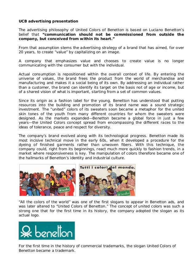 UCB advertising presentation The advertising philosophy of United Colors of Benetton is based on Luciano Benetton's belief...