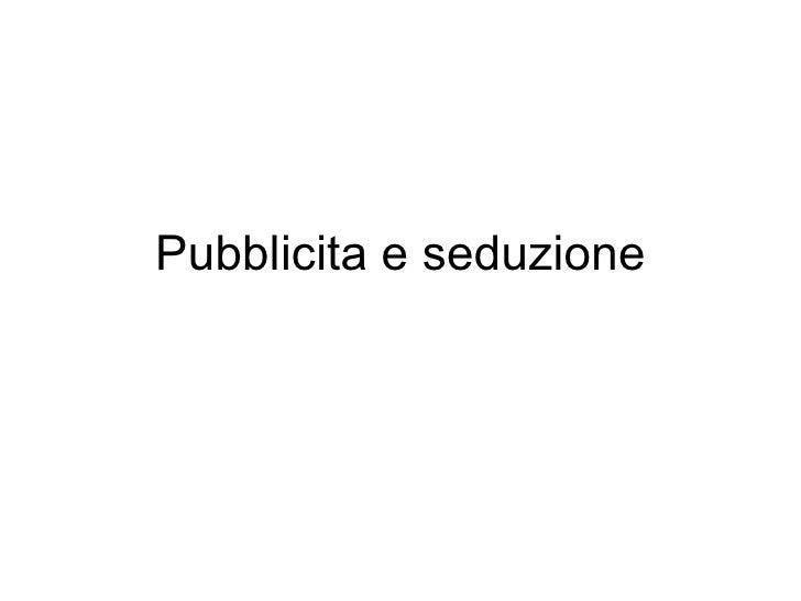 Pubblicita e seduzione