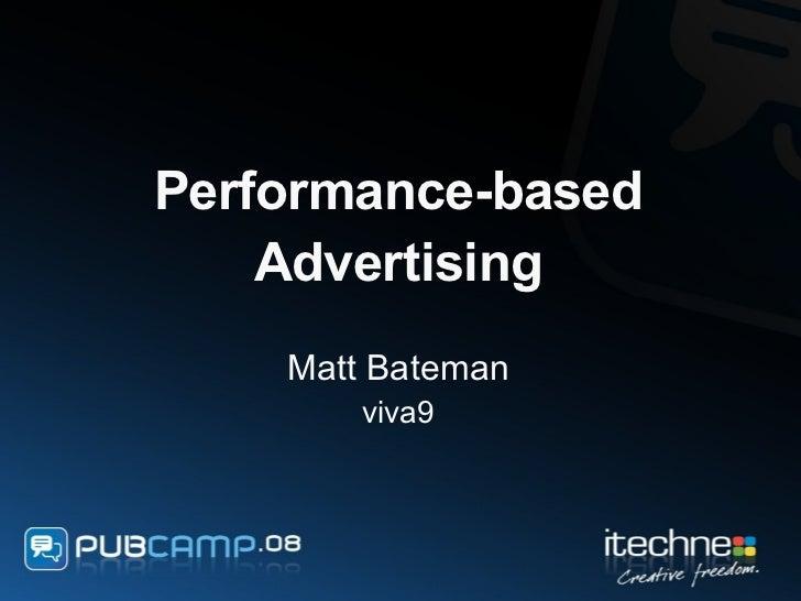 PubCamp 08 - Matt Bateman - Performance Based Advertising