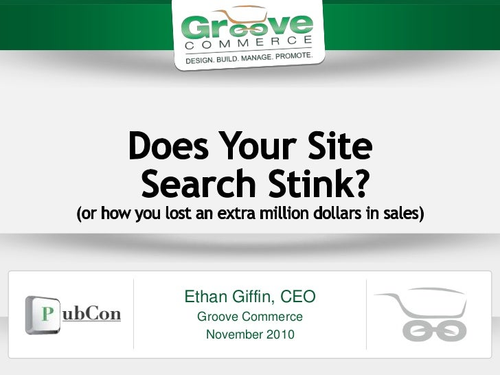 [Pubcon 2010] eCommerce Optimization: Does Your Site Search Stink?