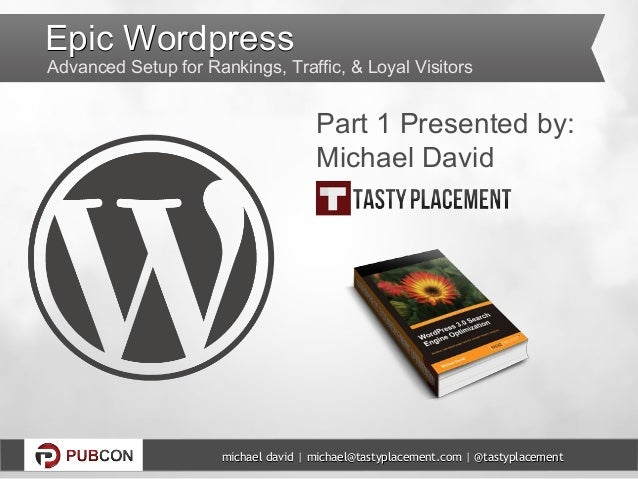 Epic WordpressAdvanced Setup for Rankings, Traffic, & Loyal Visitors                                      Part 1 Presented...