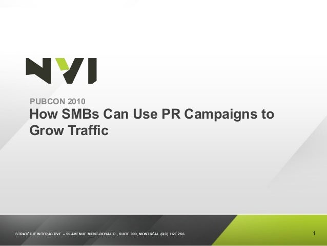 Pubcon 2010 : How SMBs Can Use PR Campaigns to Grow Traffic - Guillaume Bouchard