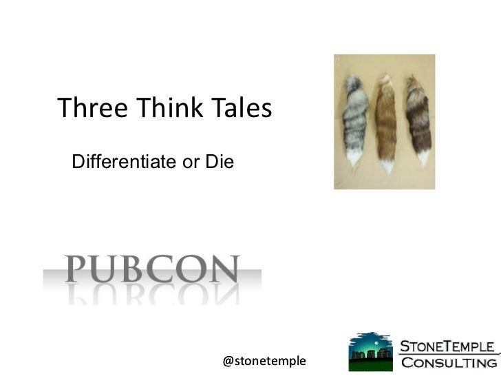Three Think Tales Differentiate or Die