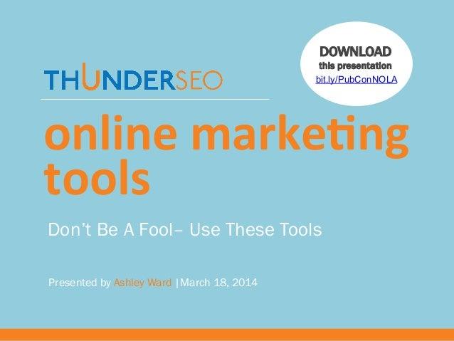 PubCon NOLA: Online Marketing Tools and Resources