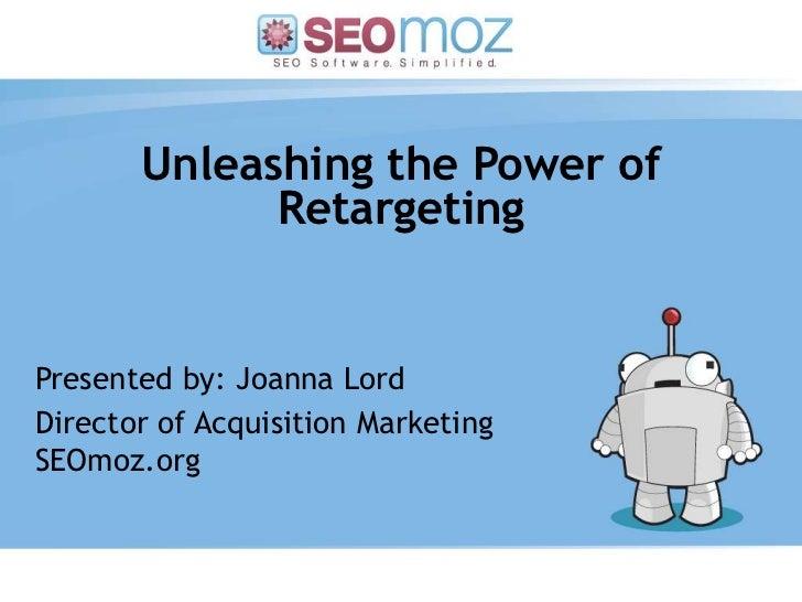 Unleashing the Power of Retargeting