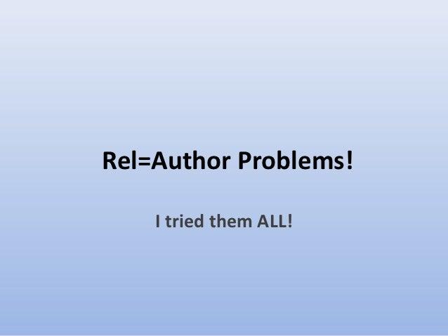 Rel=Author Problems!    I tried them ALL!