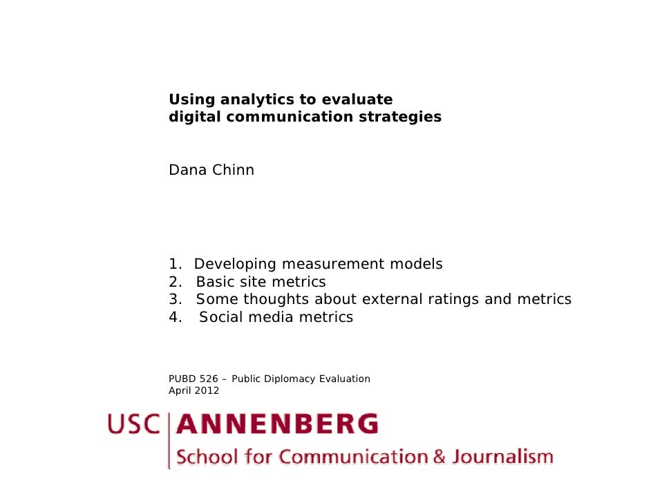 Using analytics to evaluatedigital communication strategiesDana Chinn1. Developing measurement models2.2 Basic site metric...