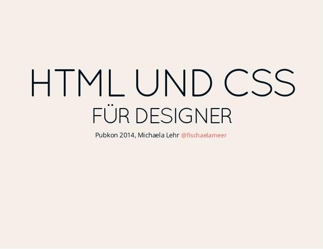 HTML und CSS für Designer / HTML & CSS for designers (PUBKON 2014)
