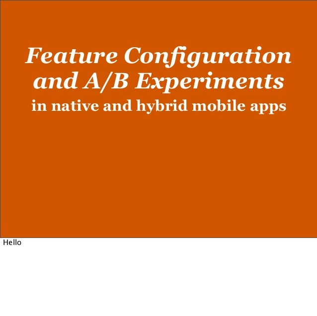 Mobile App Feature Configuration and A/B Experiments