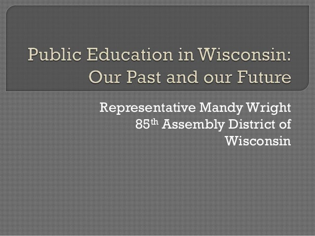 Representative Mandy Wright: Public education in wisconsin