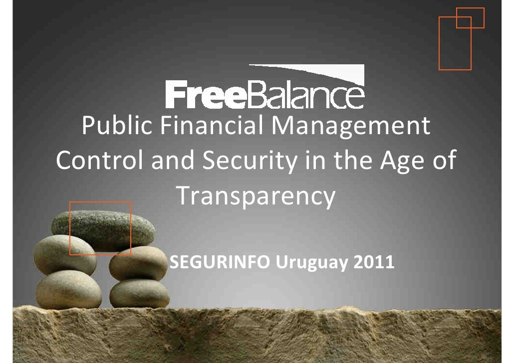 Version 7 section  • brief discussion  Public Financial ManagementControl and Security in the Age of          Transparency...