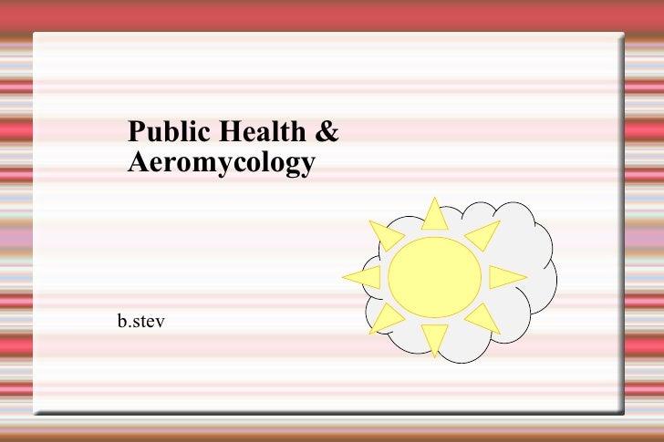 b.stev Public Health & Aeromycology