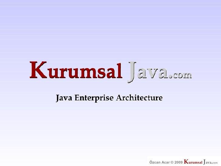 Kurumsal Java.com Özcan Acar © 2009