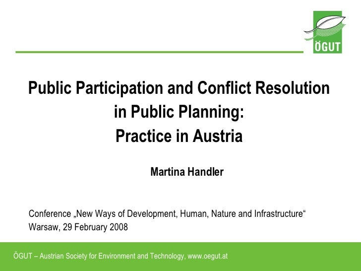 <ul><li>Public Participation and Conflict Resolution </li></ul><ul><li>in Public Planning: </li></ul><ul><li>Practice in A...