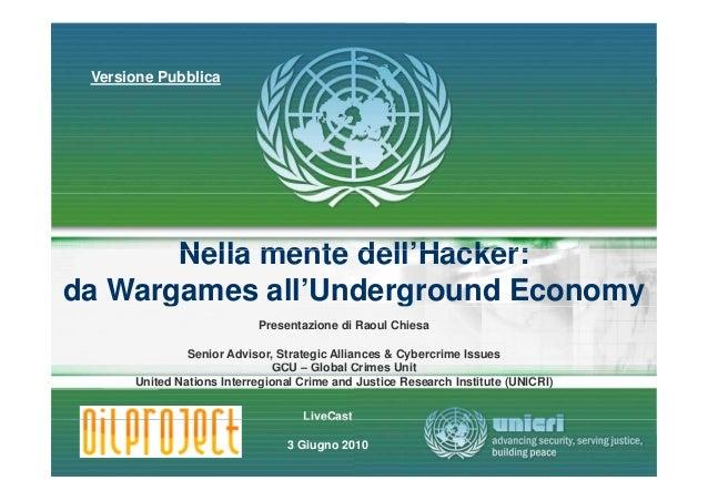 Versione PubblicaVersione Pubblica Nella mente dell'Hacker:Nella mente dell'Hacker: da Wargames all'Underground Economyg g...