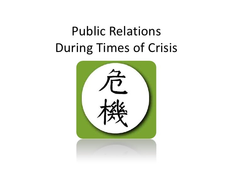 Public Relations During Times of Crisis<br />
