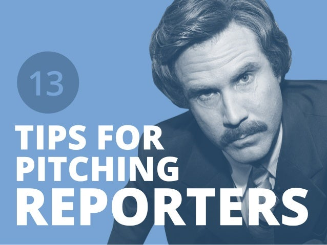13 tips for pitching reporters