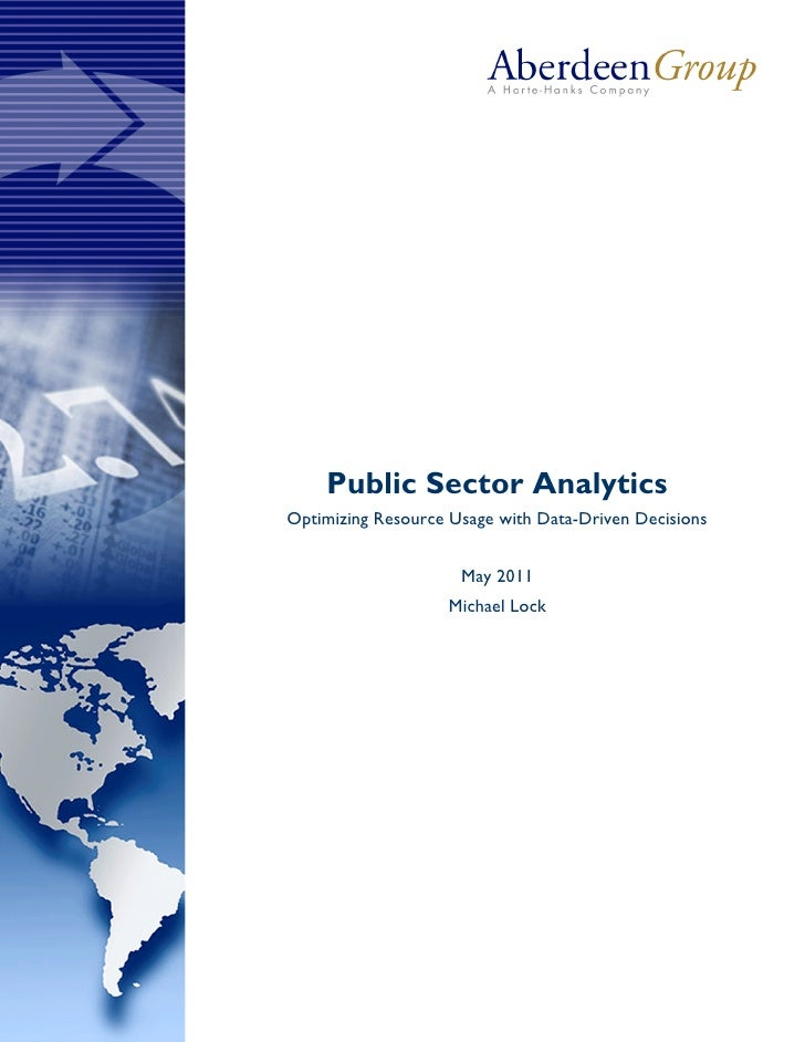 Public Sector AnalyticsOptimizing Resource Usage with Data-Driven Decisions                     May 2011                  ...