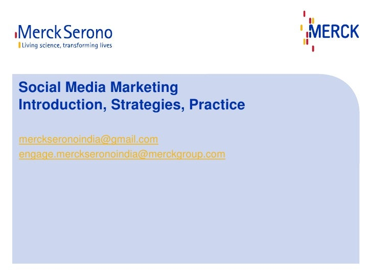 Social Media Marketing at Merck Serono India - Introduction, Strategies, Practice