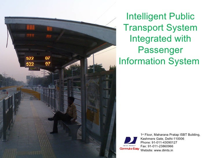 Commute Easy Intelligent Public Transport System Integrated with Passenger Information System  1 st  Floor, Maharana Prata...