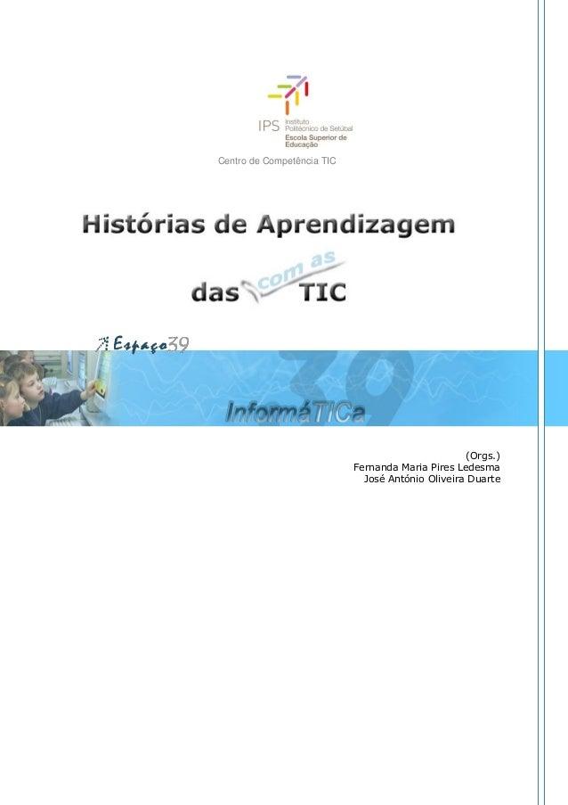 Centro de Competência TIC (Orgs.) Fernanda Maria Pires Ledesma José António Oliveira Duarte