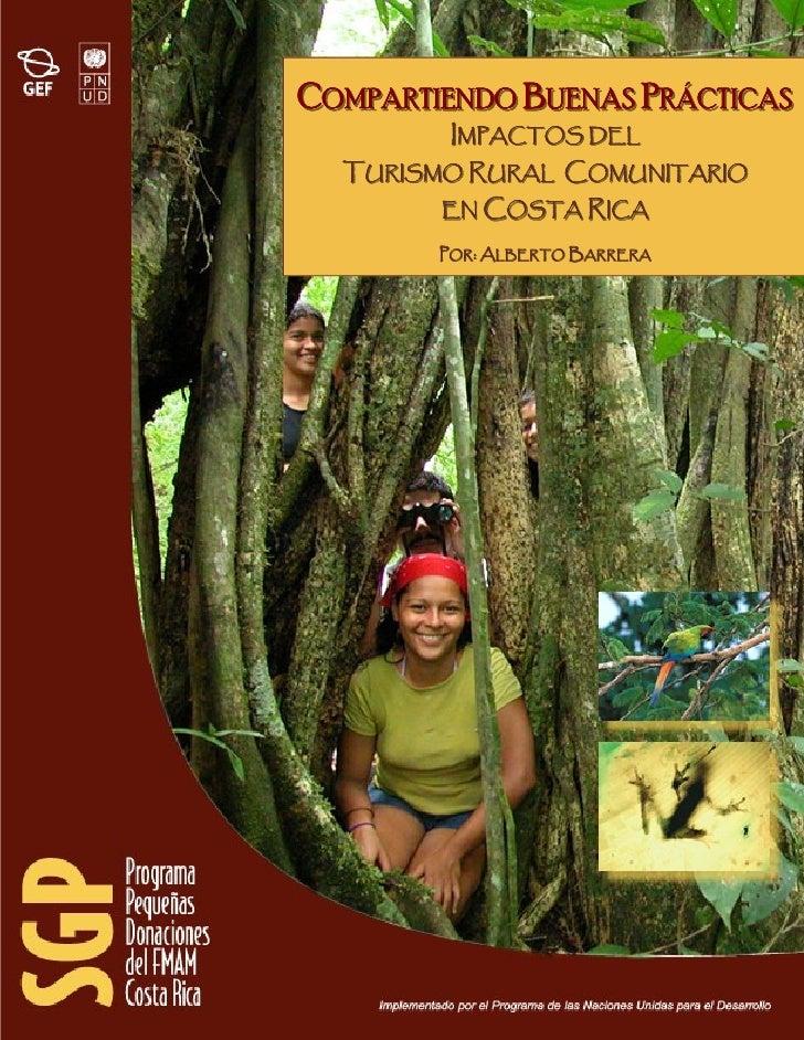 Impactos del TRC en Costa Rica    COMPARTIENDO BUENAS PRÁCTICAS          IMPACTOS DEL   TURISMO RURAL COMUNITARIO         ...