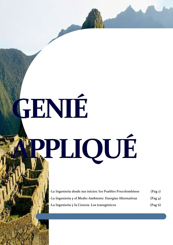 GENIÉAPPLIQUÉ  -La Ingeniería desde sus inicios: los Pueblos Precolombinos   (Pag 1)  -La Ingeniería y el Medio Ambiente: ...
