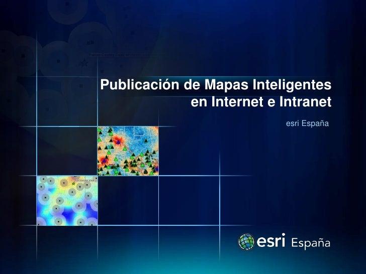 Seminario Esri: Publicación de mapas inteligentes en internet e intranet