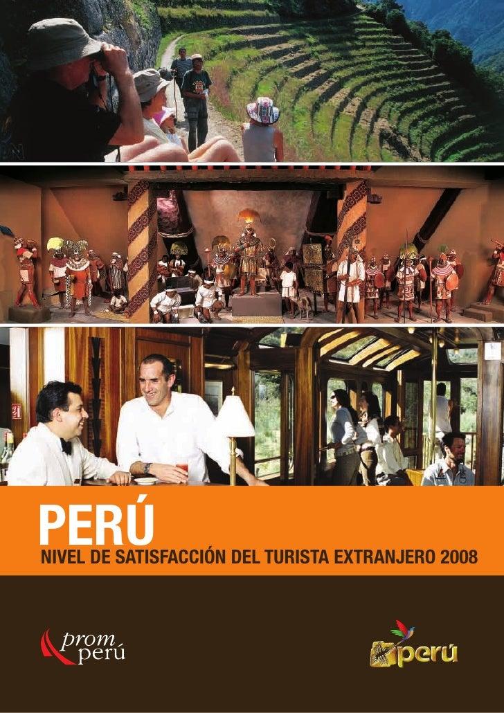 PERÚ NIVEL DE SATISFACCIÓN DEL TURISTA EXTRANJERO 2008