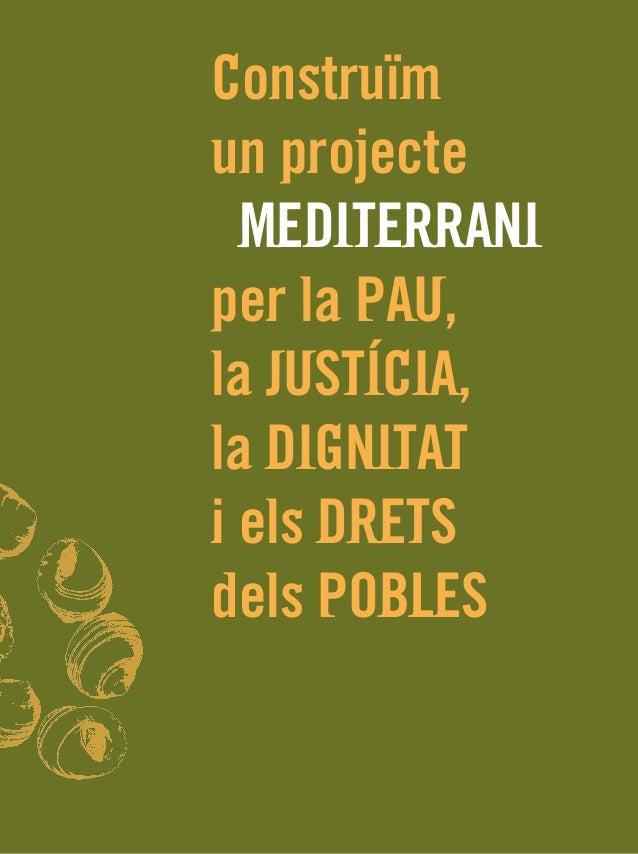 Construïmun projecteMEDITERRANIper la PAU,la JUSTÍCIA,la DIGNITATi els DRETSdels POBLESPrograma per a l'Institut Internaci...