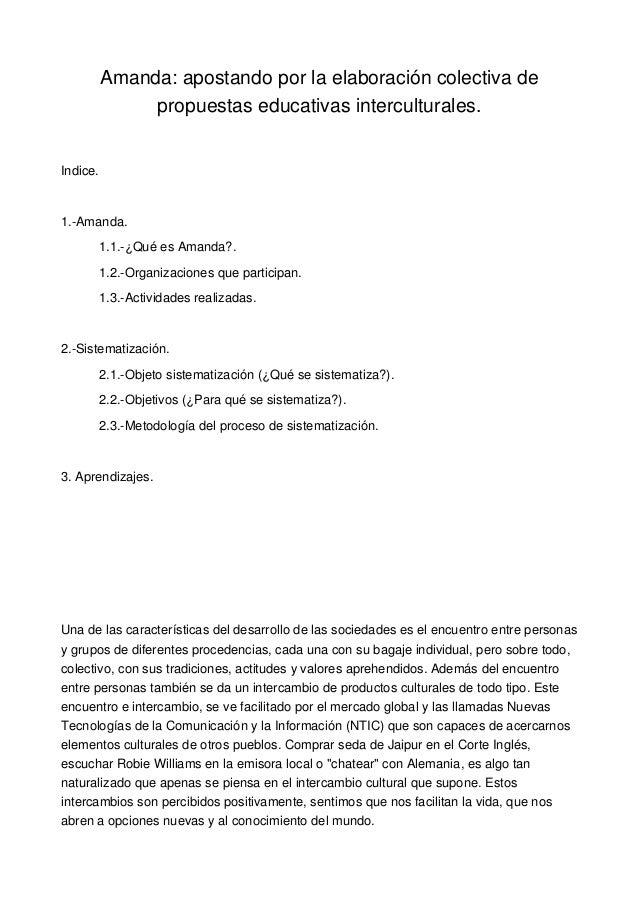 Amanda:apostandoporlaelaboracióncolectivade propuestaseducativasinterculturales. Indice. 1.Amanda. 1.1.¿Quées...