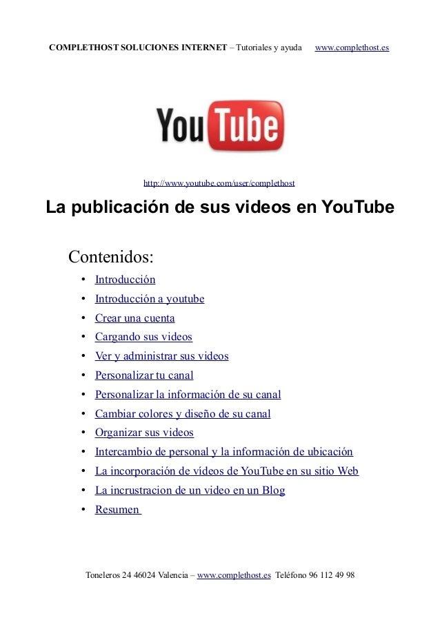 COMPLETHOST SOLUCIONES INTERNET – Tutoriales y ayuda www.complethost.es http://www.youtube.com/user/complethost La publica...