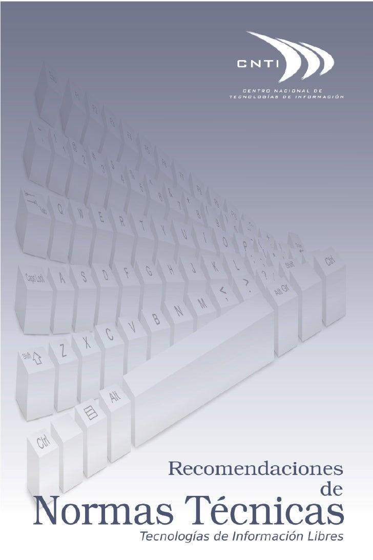 RECOMENDACIONES DE NORMAS TÉCNICASEN TECNOLOGÍAS DE INFORMACIÓN LIBRES   PARA LA ADMINISTRACIÓN PÚBLICA