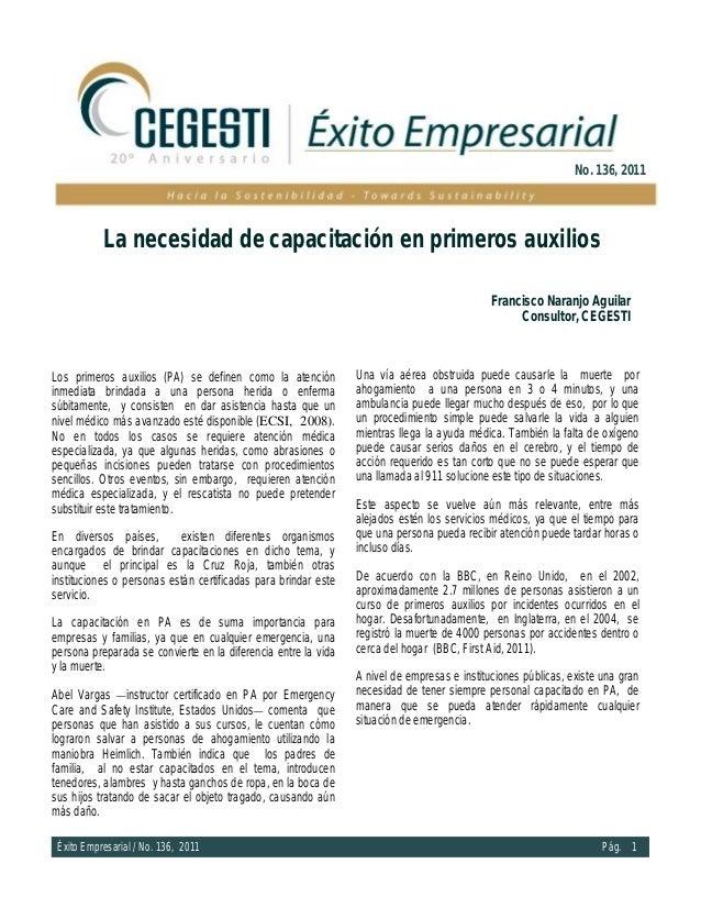 Éxito Empresarial / No. 136, 2011 Pág. 1 Los primeros auxilios (PA) se definen como la atención inmediata brindada a una p...