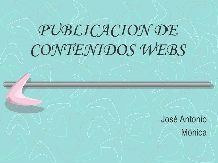 PUBLICACION DE CONTENIDOS WEBS José Antonio Mónica