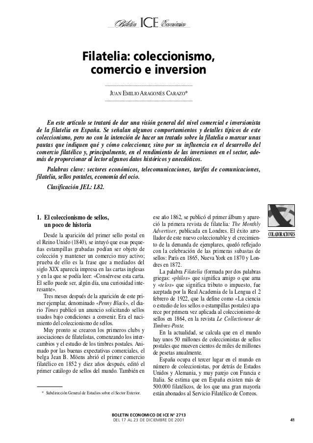 BOLETIN ECONOMICO DE ICE N° 2713 DEL 17 AL 23 DE DICIEMBRE DE 2001 41 COLABORACIONES 1. El coleccionismo de sellos, un poc...