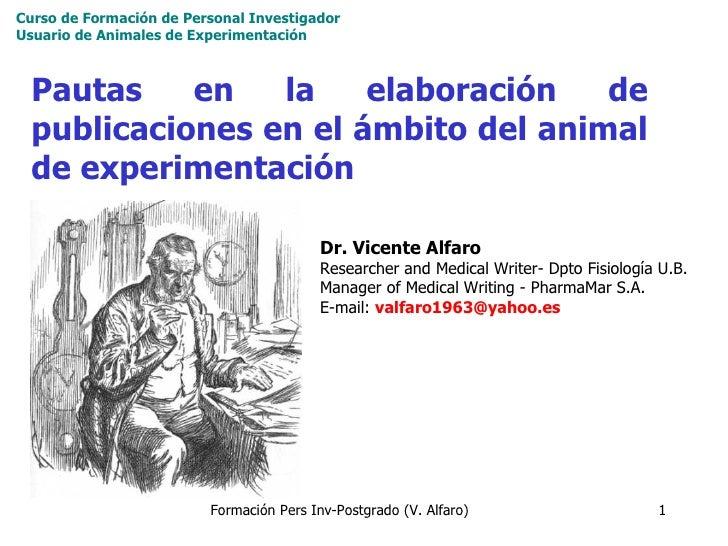 Curso de Formación de Personal Investigador  Usuario de Animales de Experimentación   Pautas en la elaboración de publicac...