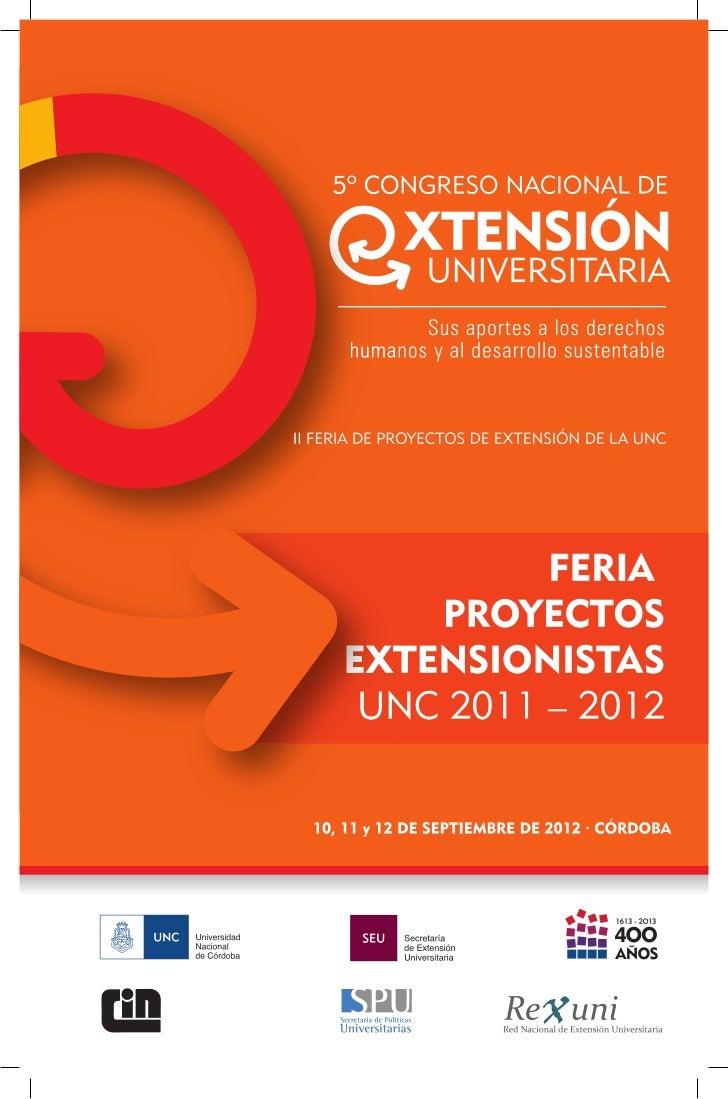 La Feria de Proyectos Extensionistas de la UniversidadNacional de Córdoba se realiza en el marco del V CongresoNacional de...