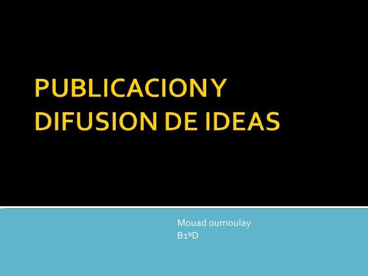 Publicacion y difusion de ideas