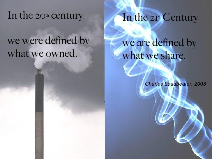 In the 20 century         th                       In the 21 Century                                 st     we were define...