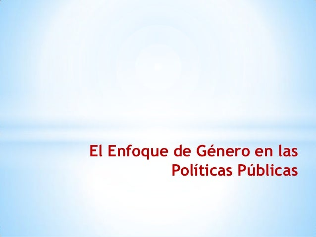 El Enfoque de Género en las Políticas Públicas