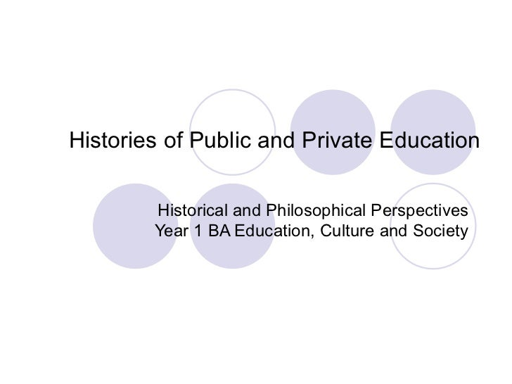 Histories of Public and Private Education Historical and Philosophical Perspectives Year 1 BA Education, Culture and Society